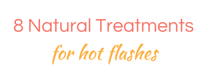 Natural treatments for hot flashes